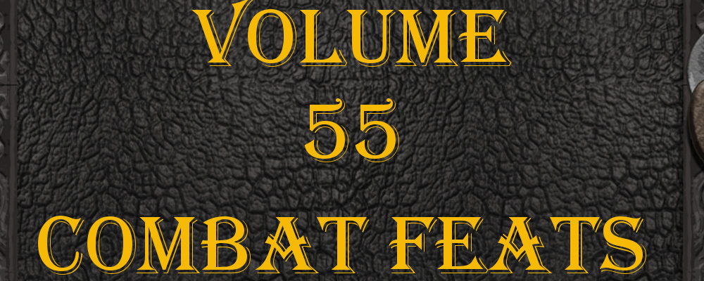 Fantastic Feats Volume 55 Combat Feats 2 & RPG Round Up