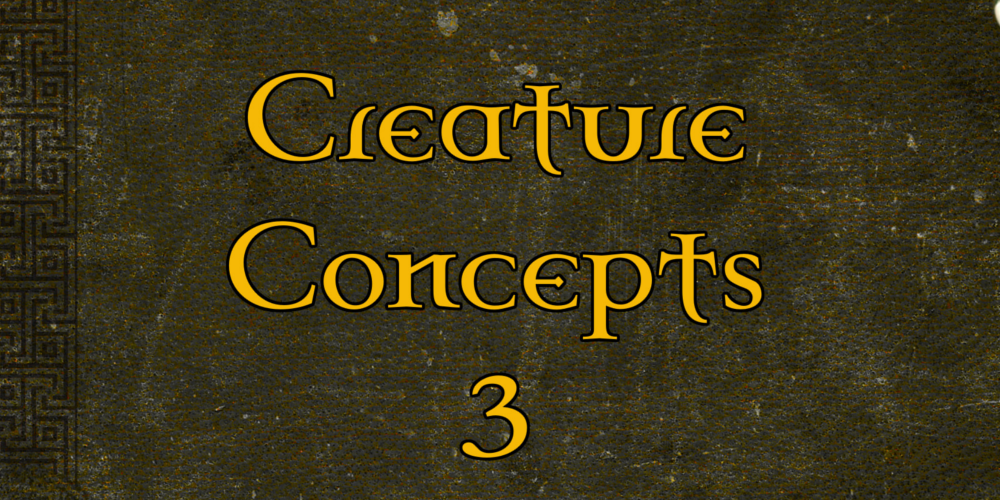Quick Generator – Creature Concepts 3 and the D&D blog Round Up