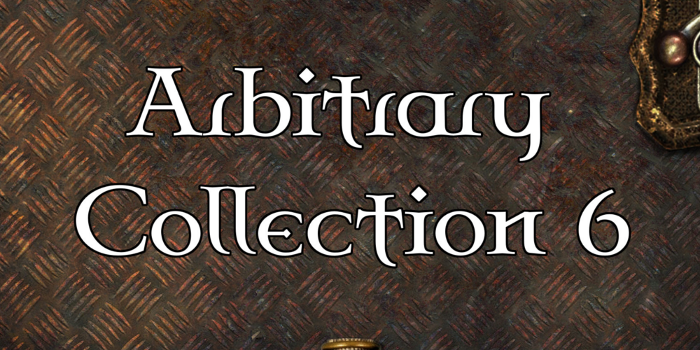 Helpful List- Arbitrary Collection 6 and the RPG Round Up