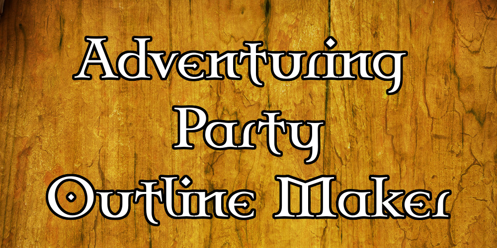 [PDF] – Adventuring Party Outline Maker